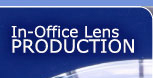 In-Office Lens Production